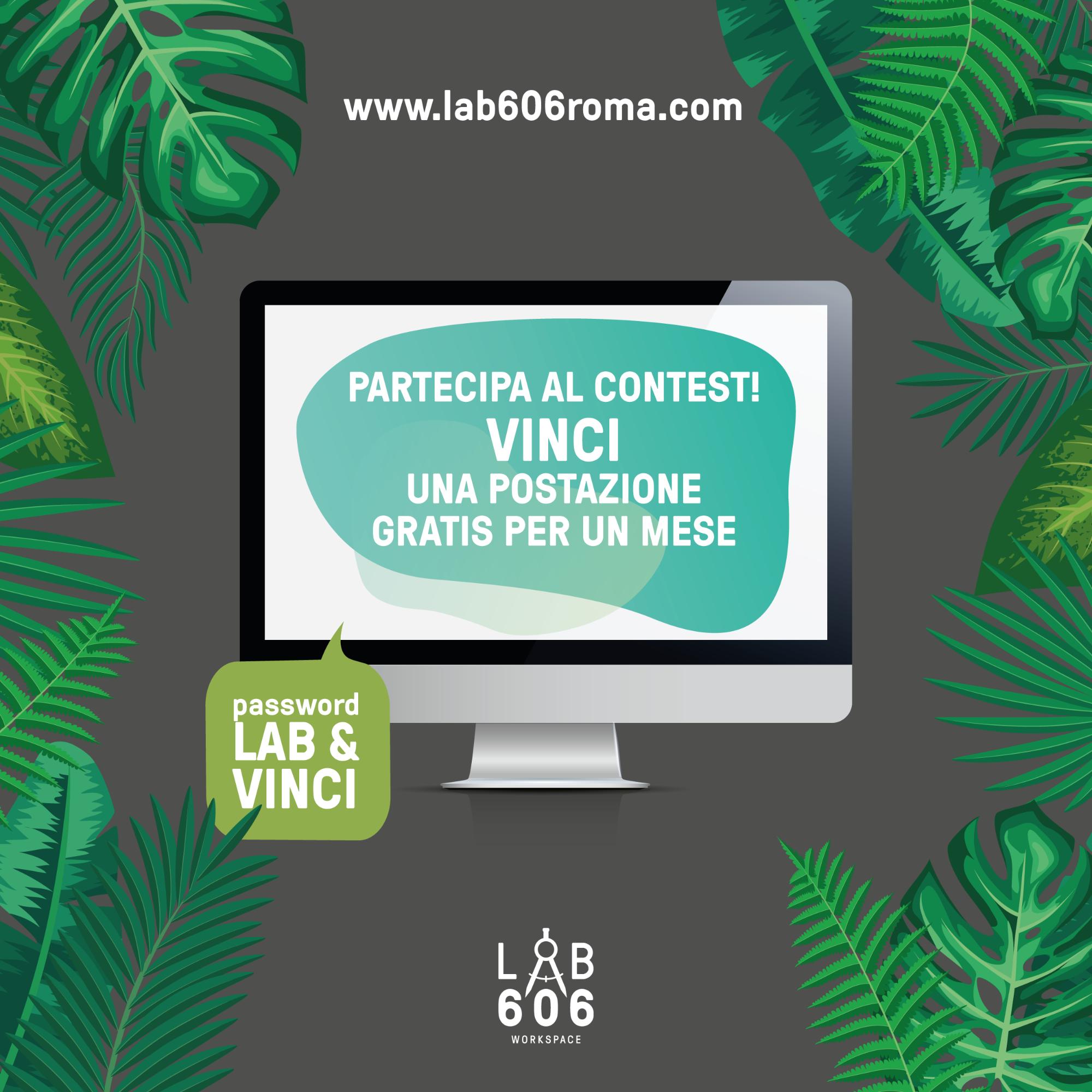 Partecipa ora al Contest di LAB 606. In palio una postazione di lavoro per un mese GRATUITA.